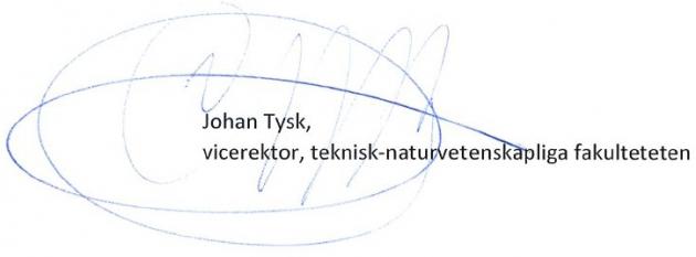 Signatur och texten Johan Tysk, vicerektor, teknisk-naturvetenskapliga fakulteten